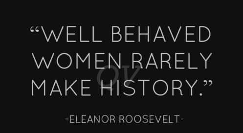 well behaved women essay Come on, take my quiz and test your knowledge of the role of women in history: what is the name of the woman who initiated the nineteenth-century in th.