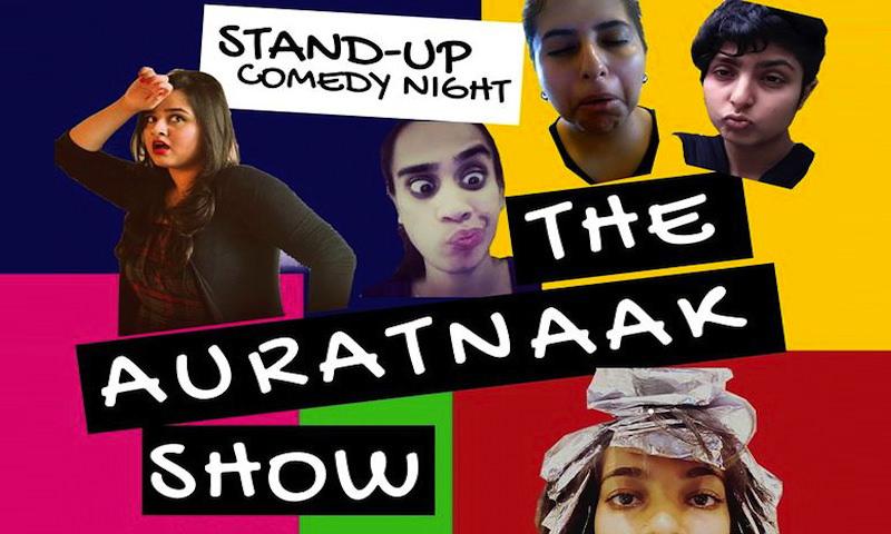 The Auratnaak Comedy Show: Pakistani Women Roast Patriarchy On Stage