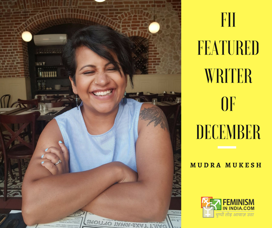 Meet Mudra Mukesh: FII's Featured Writer Of December | Feminism In India