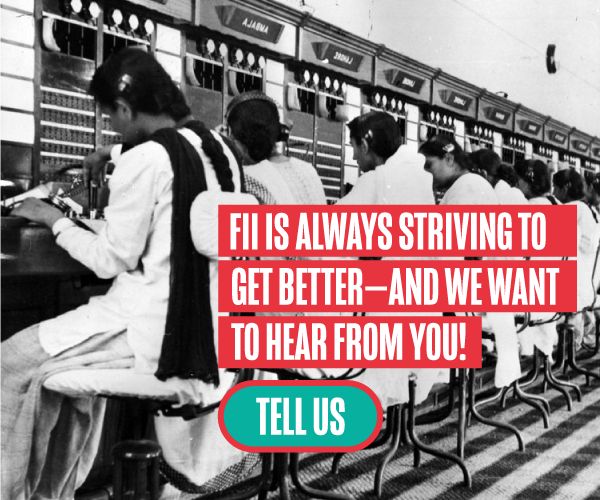 FII is always striving to get better - and we want to hear from you. Tell us.