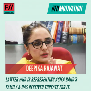 Our #FIIMotivation is Deepika Singh Rajawat, who has reported being threatened by members of the Jammu & Kashmir Bar Association for representing the case of Asifa Bano.