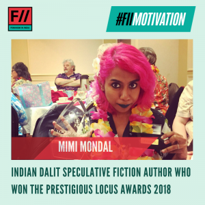 #FIIMotivation: Mimi Mondal won the 2018 Locus Awards in the non-fiction category for her first book, Luminescent Threads: Connections to Octavia Butler, which she co-edited.