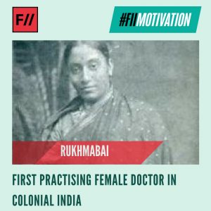 #FIIMotivation: Rukhmabai was the first practising female doctor in colonial India. She completed her education, and also fought for her liberty and consent by standing against the institution of child marriage. Married at the age of 11, she never lived with her husband who filed a case against her. She fought and made her mark in history by contributing to the enactment of the Age of Consent Act, 1891 which raised the minimum age of consent. Despite fighting this legal case for year, she kept serving as a doctor to help her patients.