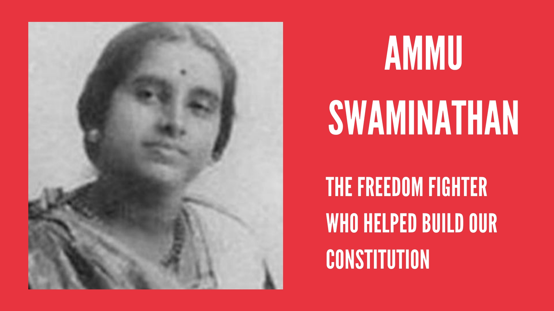 Ammu Swaminathan: A Woman of Undying Spirit and Determination  #IndianWomenInHistory