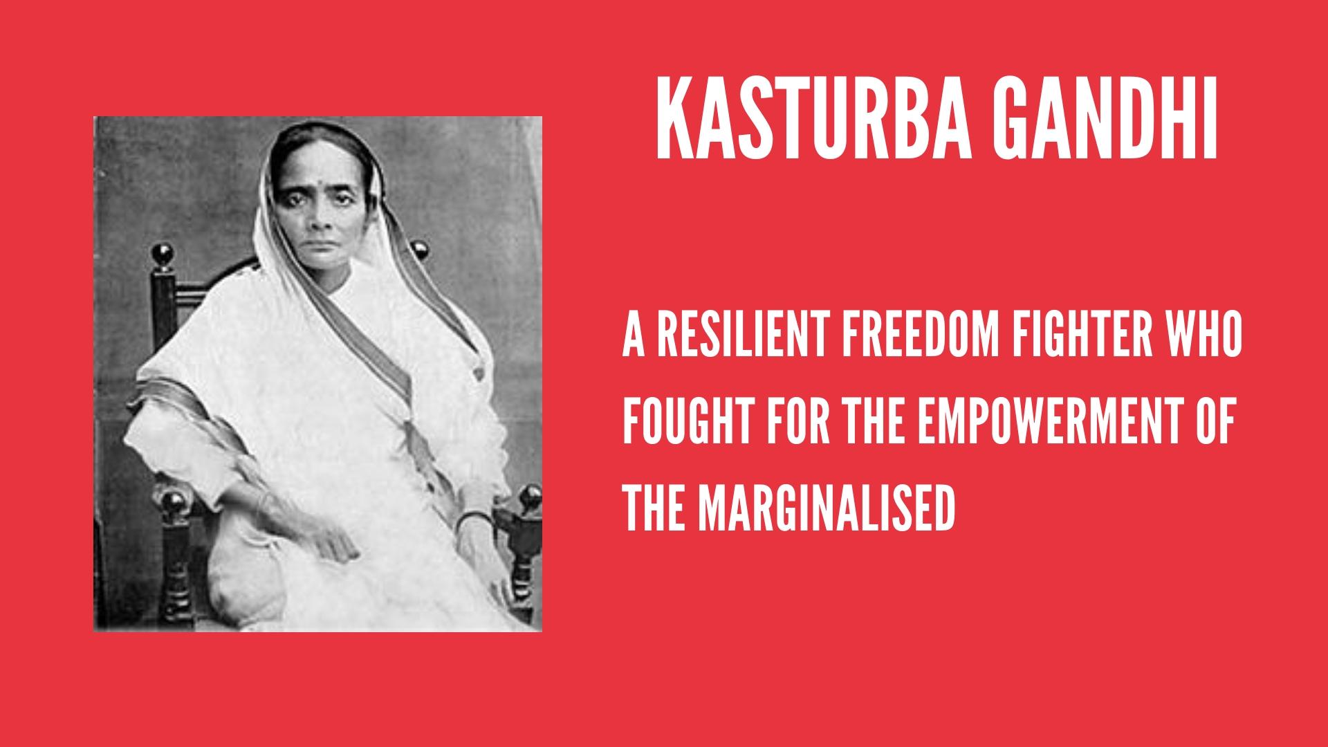 Kasturba Gandhi: The Lesser Known Freedom Fighter   #IndianWomenInHistory