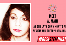 A. Mani Lays Down How To Fight Sexism And Queerphobia In STEM | #DesiSTEMinist