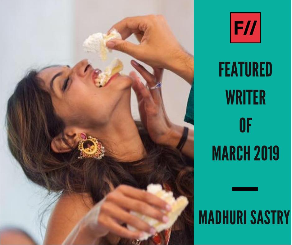 Meet Madhuri Sastry – FII's Featured Writer Of March 2019