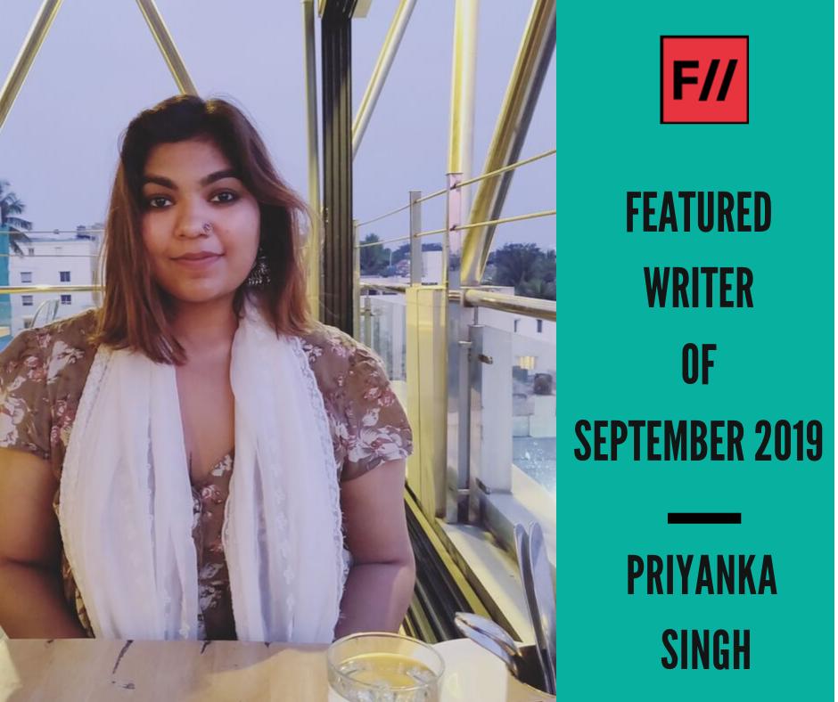 Meet Priyanka Singh – FII's Featured Writer Of September 2019