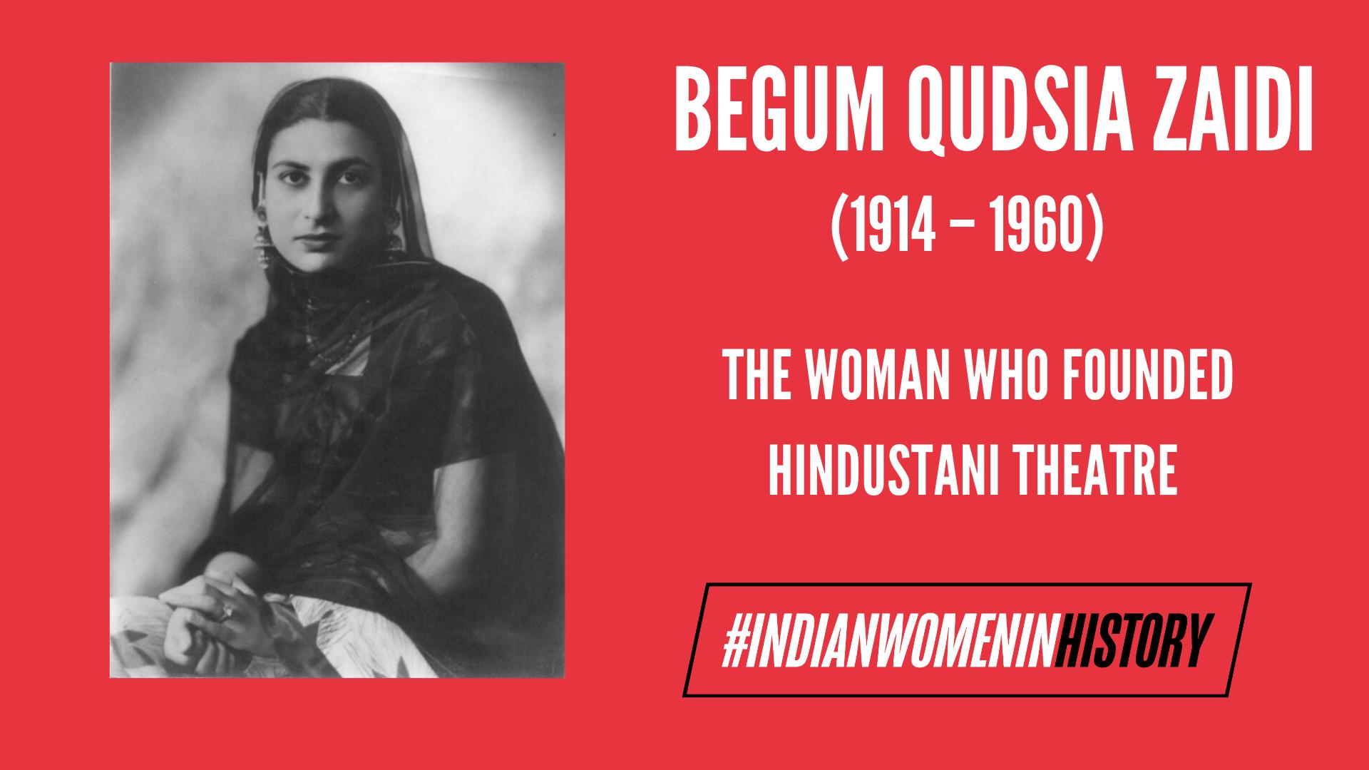 Begum Qudsia Zaidi: The Woman Who Founded Hindustani Theatre |#IndianWomenInHistory