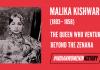 Malika Kishwar: The Queen Who Ventured Beyond The Zenana  #IndianWomenInHistory